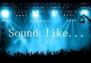Sound like