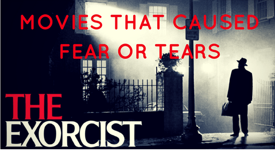 movies that caused fear or tears