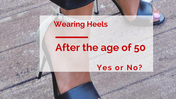 Should Women Wear Heels After the Age of 50?