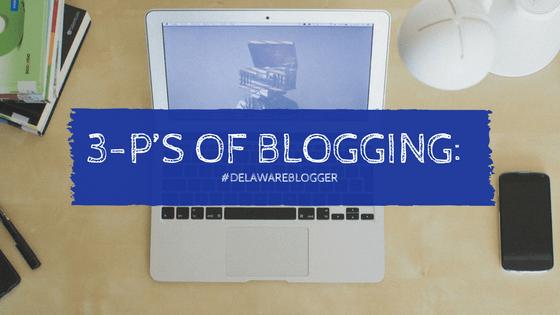 3-P's of Blogging:Passion, Purpose & Perseverance