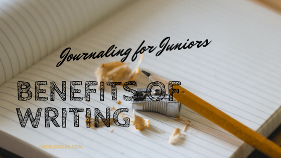 Journaling for Juniors & The Benefits of Writing