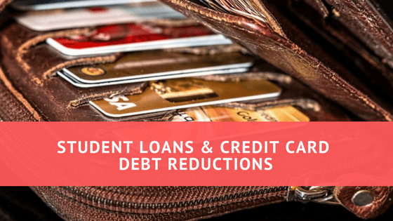Student Loans & Credit Card Debt Reductions