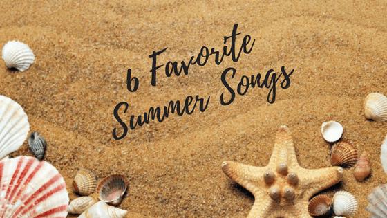 6 Favorite Summer Songs