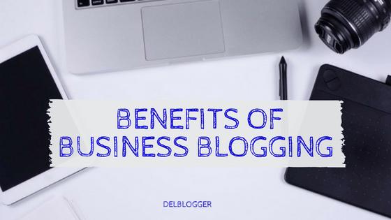 3 Benefits of Business Blogging