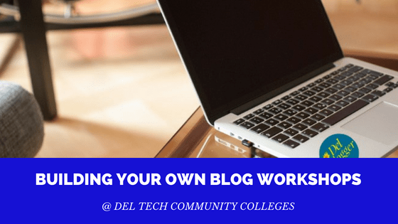 Building Your Own Blog Workshops @ Del Tech Community College