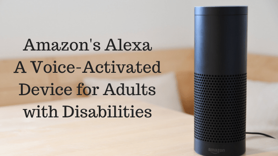 Amazon's Alexa: A Voice-Activated Device for Adults with Disabilities