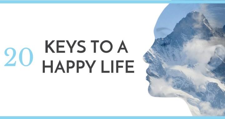 20 Keys to a Happy Life