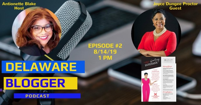 Delaware Blogger Podcast interview with Joyce Dungee Proctor