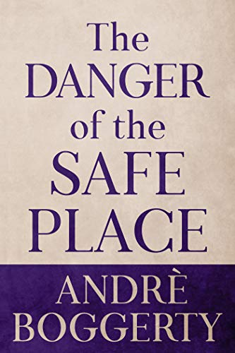 The Danger of the Safe Place