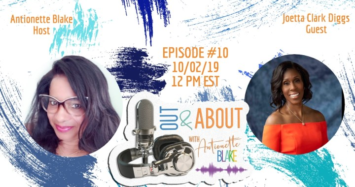 Out & About with Antionette the Delaware Blogger Podcast Episode 10