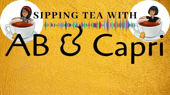 Sipping Tea with AB & Capri