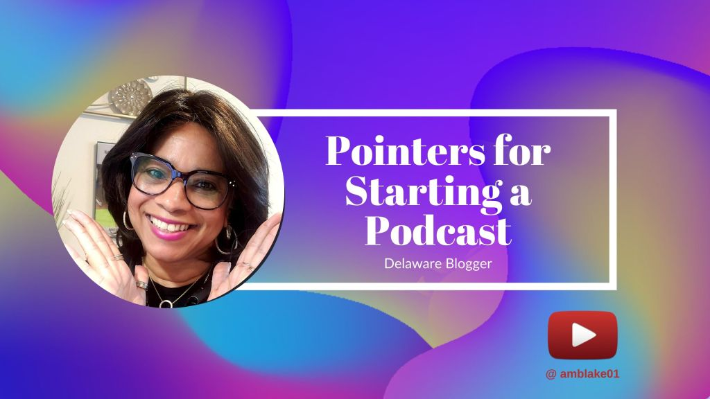 Pointers for Starting a Podcast