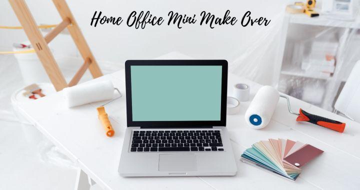 Home Office Mini Make Over