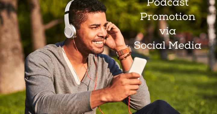Podcast Promotion via Social Media