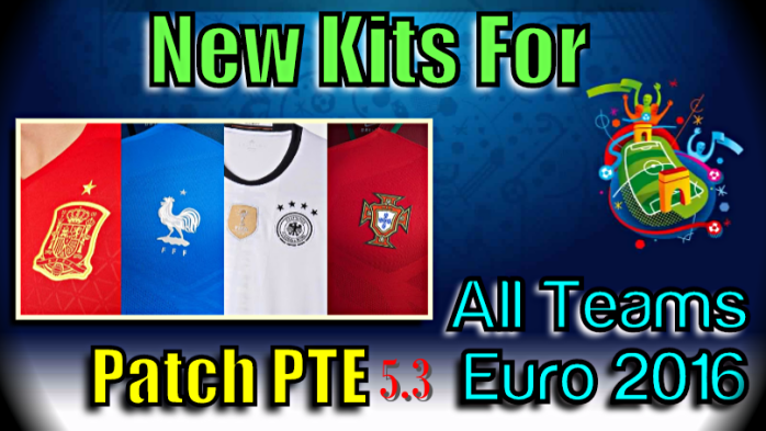 Patch PTE 5.3 Euro 2016 New kits