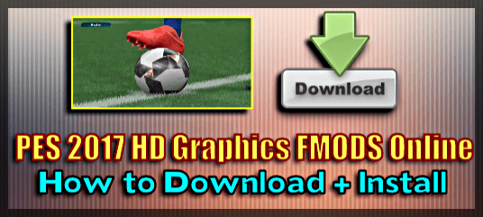 PES 2017 PC HD Graphics Mods Online