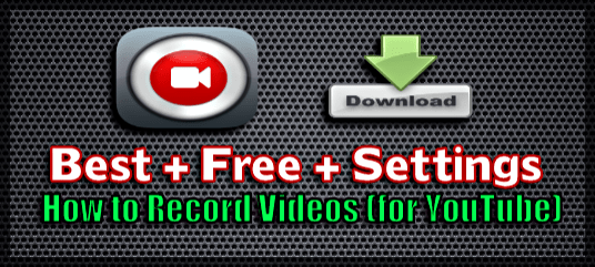 Video recording software for PC (Best and Free 2016)