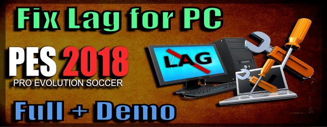 Fix Lag for PES 2018 (Best Solutions)