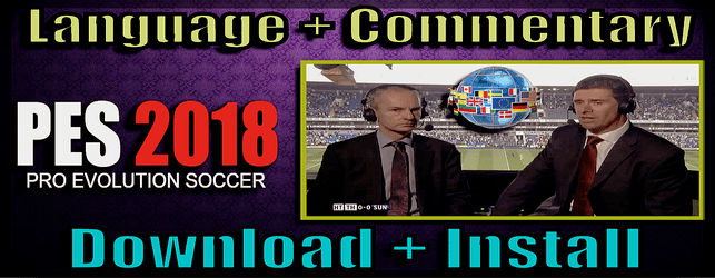 PES 2018 Language Pack + Commentary | Download