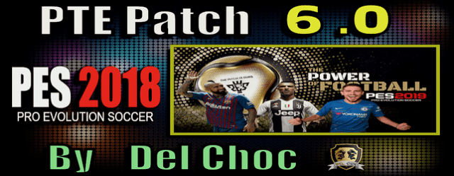 PES 2018) PTE Patch 6 0 Final (Unofficial by Del Choc) - Del Choc Web