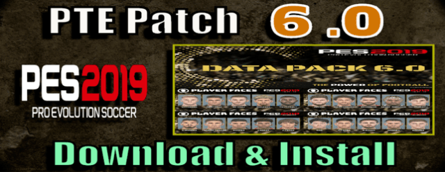 PES 2019) PTE Patch 6 0 for Data Pack 6 0 (Unofficial by