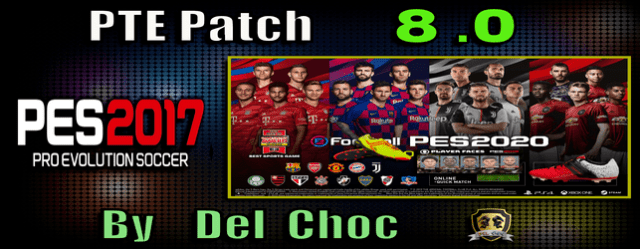 PES 2017) PTE Patch 7 1 Final (Unofficial by Del Choc) - Del Choc Web