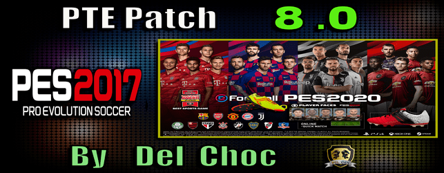 PTE Patch 8.0 for PES 2017 next season 2020 update download and install on PC by del Choc
