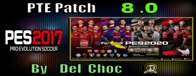 PES 2017) PTE Patch 8 0 Final (Unofficial by Del Choc) - Del