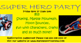 Super Hero Party at Marple Sports Arena Friday November 27th