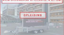 Het nieuwe opleidingsplan 'De Psychiater' in het LUMC -Deel 1-