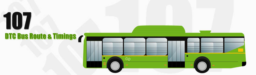 107 Delhi DTC City Bus Route and DTC Bus Route 107 Timings with Bus Stops