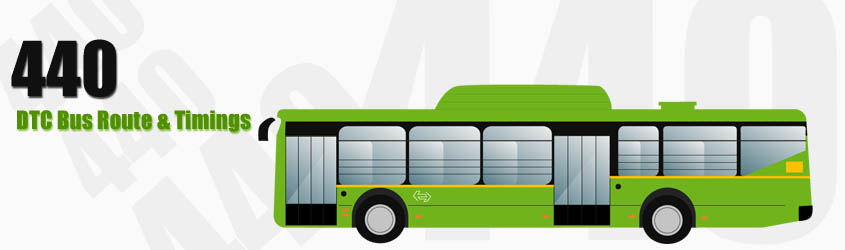 440 Delhi DTC City Bus Route and DTC Bus Route 440 Timings with Bus Stops