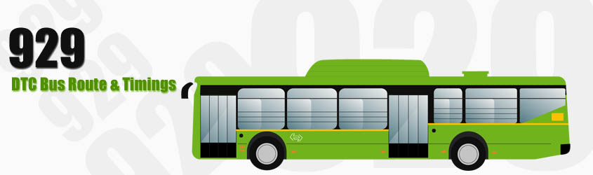 929 Delhi DTC City Bus Route and DTC Bus Route 929 Timings with Bus Stops