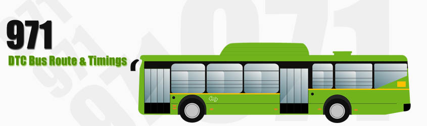 971 Delhi DTC City Bus Route and DTC Bus Route 971 Timings with Bus Stops