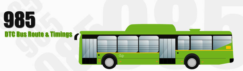 985 Delhi DTC City Bus Route and DTC Bus Route 985 Timings with Bus Stops