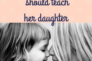 10 Skills every mom should teach her daughter
