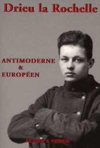 Drieu: anti-moderne et Européen