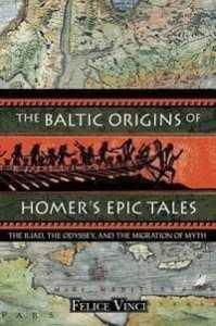 Felice Vinci: The Baltic Origins of Homer's Epic Tales