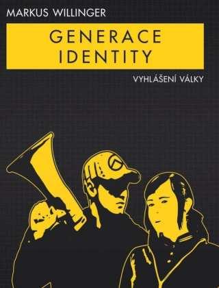 Markus Willinger - Generace identity: Vyhlášení války