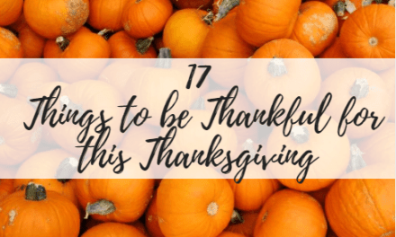 17 Things to be Thankful for this Thanksgiving