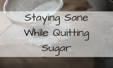 Staying Sane While Quitting Sugar