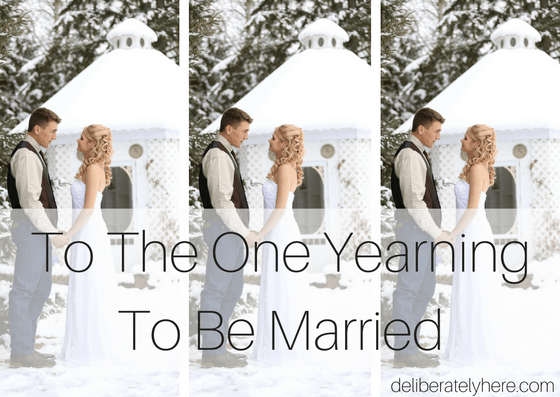 To the One Yearning to be Married