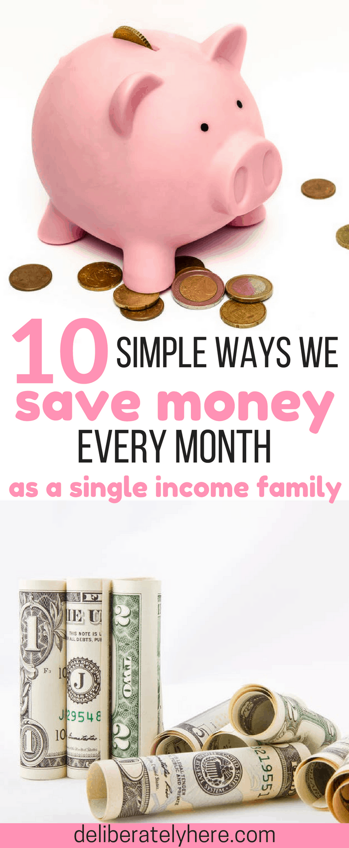 10 Simple & Effective Ways We Save Money Every Month Even as a Single Income Family