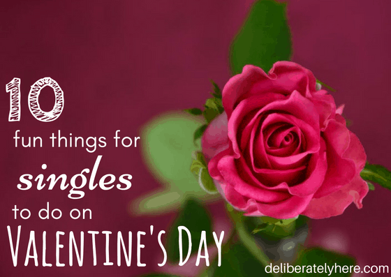 10 Fun Things for Singles to do This Valentine's Day