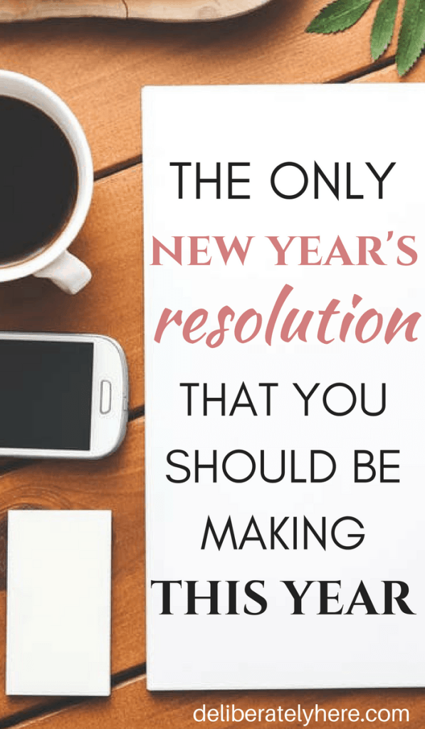The Only New Year's Resolution To Make This Year