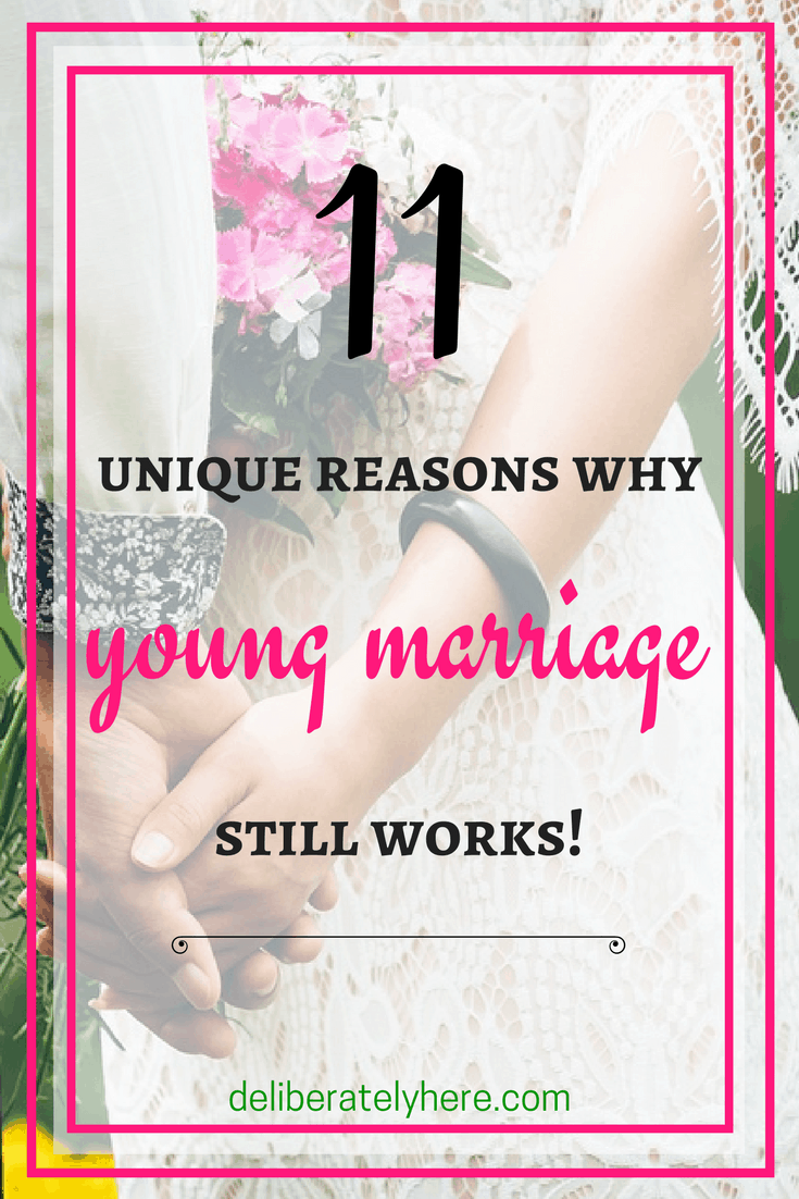 11 Unique Reasons Why Young Marriage Still Works
