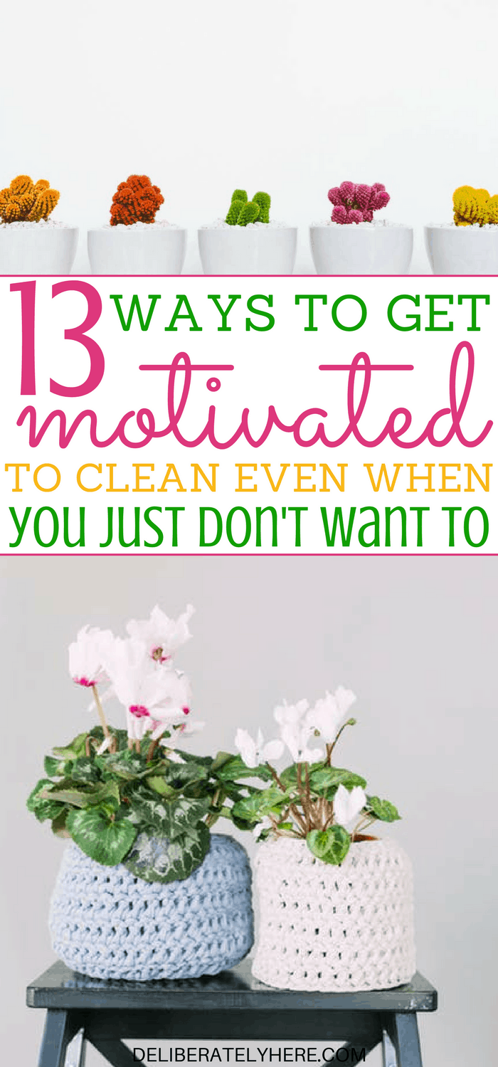 13 Ways to Get Motivated to Clean Even When You Just Don't Want To