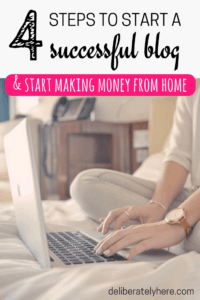 4 Steps to Start a Successful Blog and Start Making Money From Home
