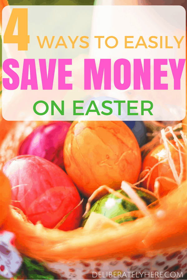 How to easily save money on easter 4 ways to easily save money on easter and stay in your budget negle Gallery