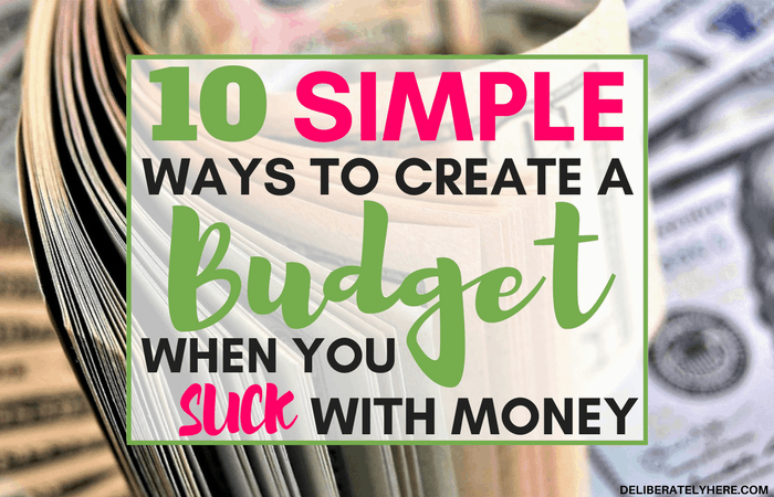 How to Create a Budget When You Suck With Money
